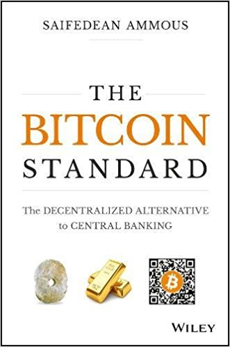 ​The Bitcoin Standard: The Decentralized Alternative to Central Banking